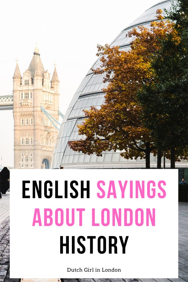Save these English sayings about London history on Pinterest