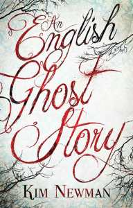 Book cover of 'An English Ghost Story' by Kim Newman