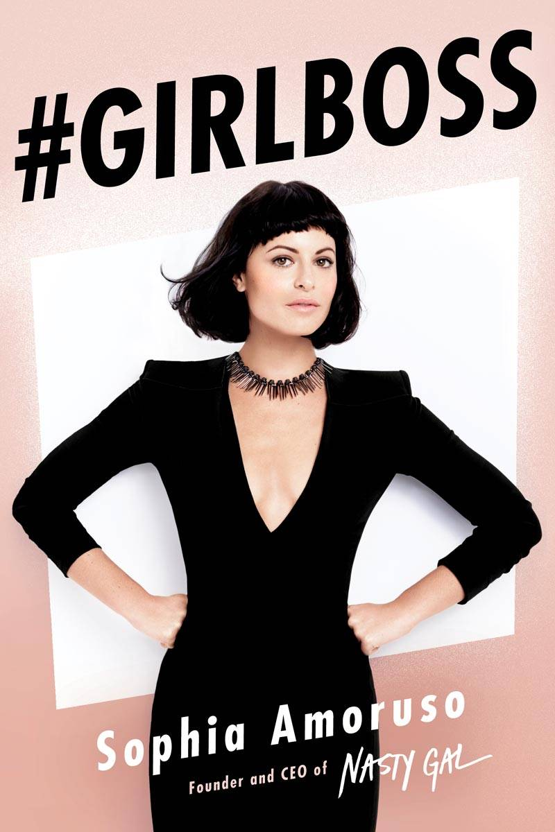 Female Biographies - #GIRLBOSS by Sophia Amoruso | Dutchie Love