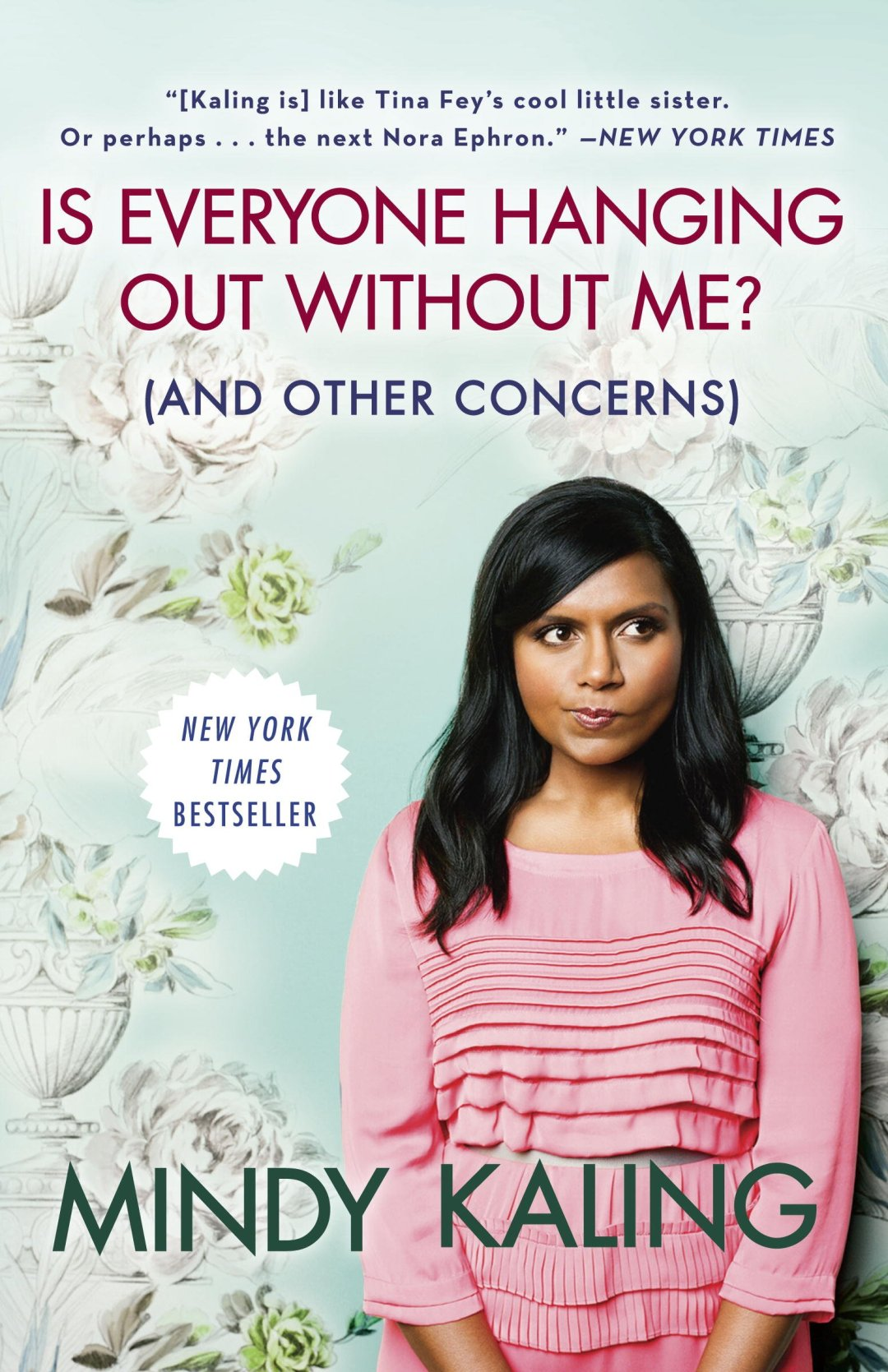 Female Biographies - Is Everyone Hanging Out Without Me? (And Other Concerns) by Mindy Kaling | Dutchie Love