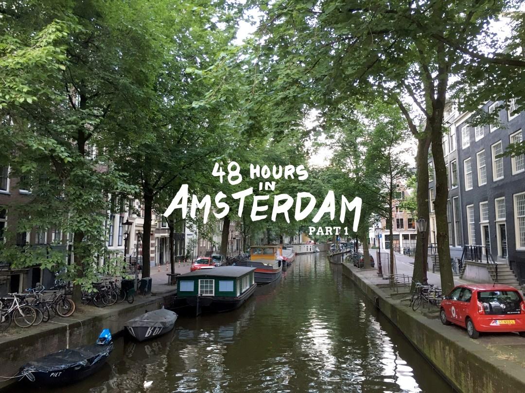 Amsterdam 48 Hour Travel Guide - Dutchie Love