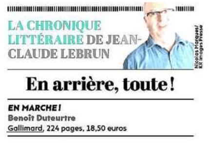 Benoît Duteurtre - En marche !, Jean-Claude Lebrun, l'Humantité, 25 octobre 2018 - une