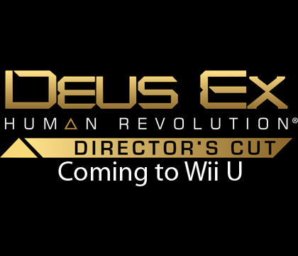 Deus Ex: Human Revolution Director's Cut Coming to WiiU