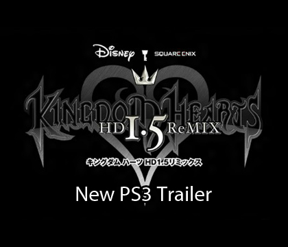 Kingdom Hearts HD 1.5 ReMIX PS3 Trailer Released
