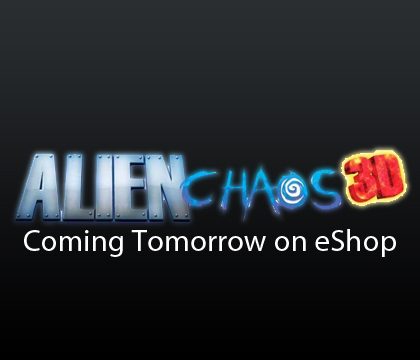 Alien Chaos 3D to clean up Tomorrow!