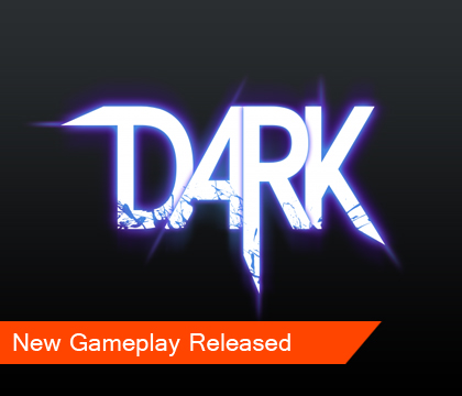 New DARK Gameplay Trailer Released