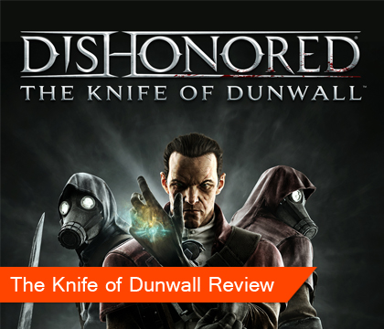 Dishonored The Knife of Dunwall Review