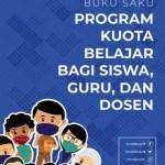 Buku Saku Program Kuota Belajar Bagi Siswa, Guru, dan Dosen