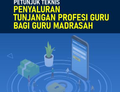 Download Juknis Penyaluran TPG Bagi Guru Madrasah Tahun 2021