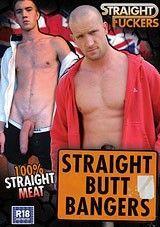 Straight Butt Bangers