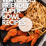 Weight Watchers Friendly Super Bowl Recipes