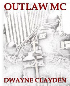 Outlaw MC by Dwayne Clayden