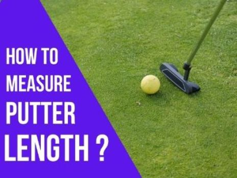 How to Measure Putter Length?