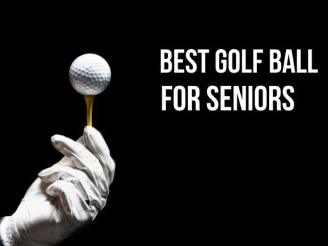 Best Golf Ball For Seniors Review & Buyers Guide
