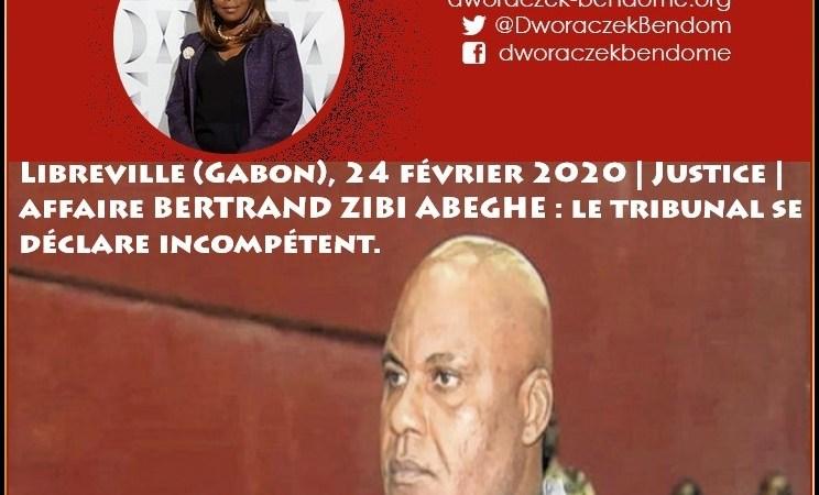 Gabon | Justice | Affaire de l'ancien député gabonais, BERTRAND ZIBI ABEGHE: Demande en liberté, le tribunal se déclare incompétent