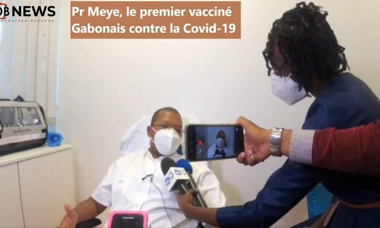 23 mars 2021 s - SARS-CoV-2 : Pr Meye, premier vacciné Gabonais contre la Covid-19