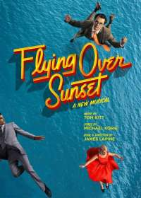 Lincoln Center Theatre's FLYING OVER SUNSET reschedules long awaited launch by a week this Fall!!