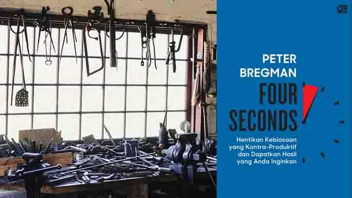 Resensi Buku Four Seconds: Hentikan Kebiasaan yang Kontra-Produktif dan Dapatkan Hasil yang Anda Inginkan