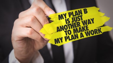 My Plan B is Just Another Way to Make My Plan A Work