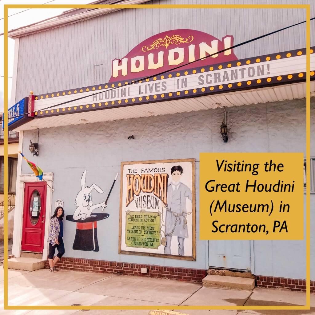 Visiting the Great Houdini (Museum) in Scranton, Pennsylvania