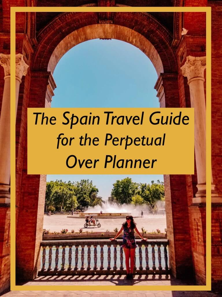 The Spain Travel Guide for the Perpetual Over Planner