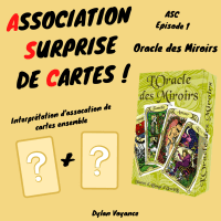 ASC #1 - Association Surprise de Cartes - Oracle des Miroirs