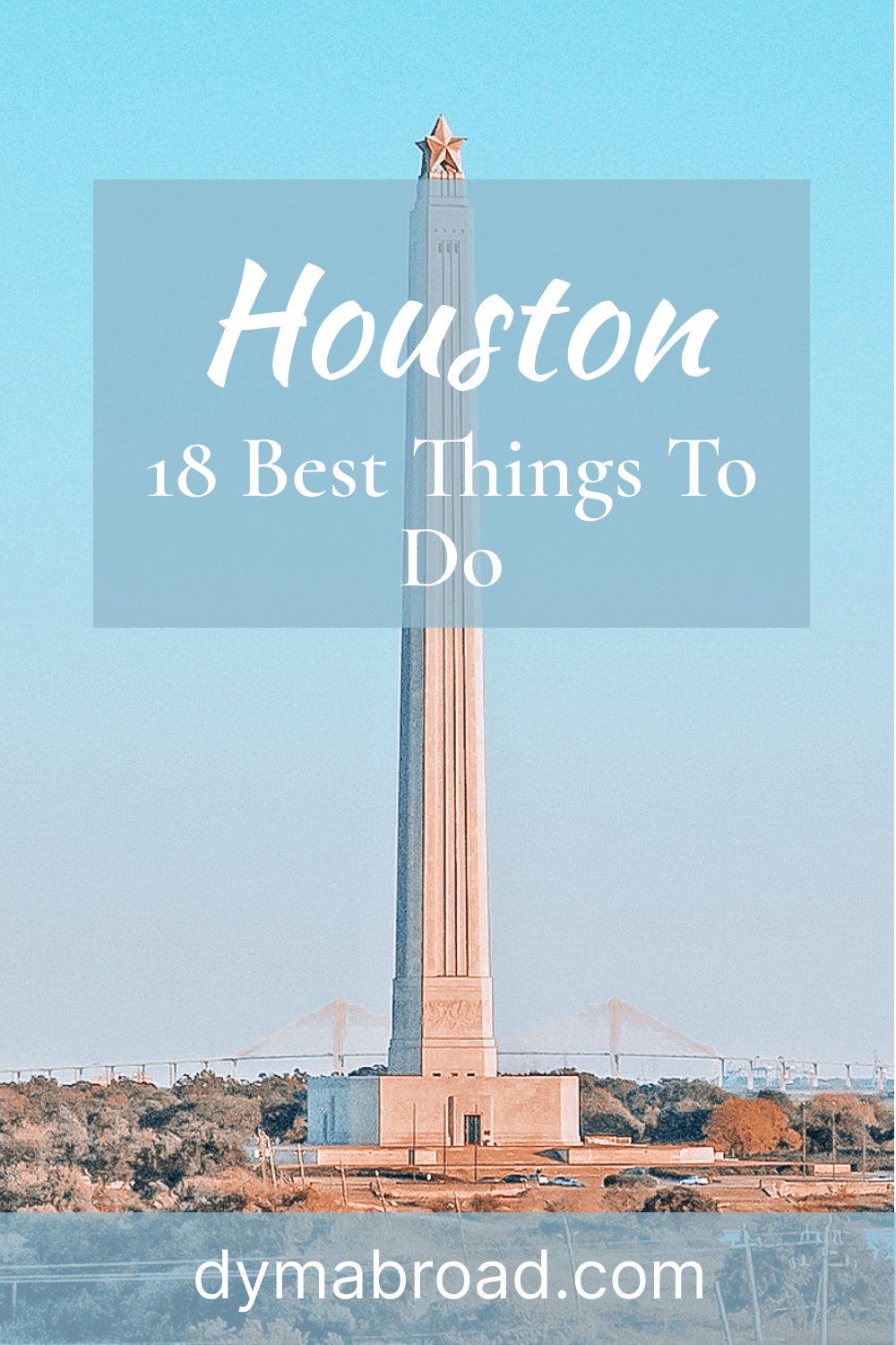 18 Best Things To Do in Houston Pinterest Image