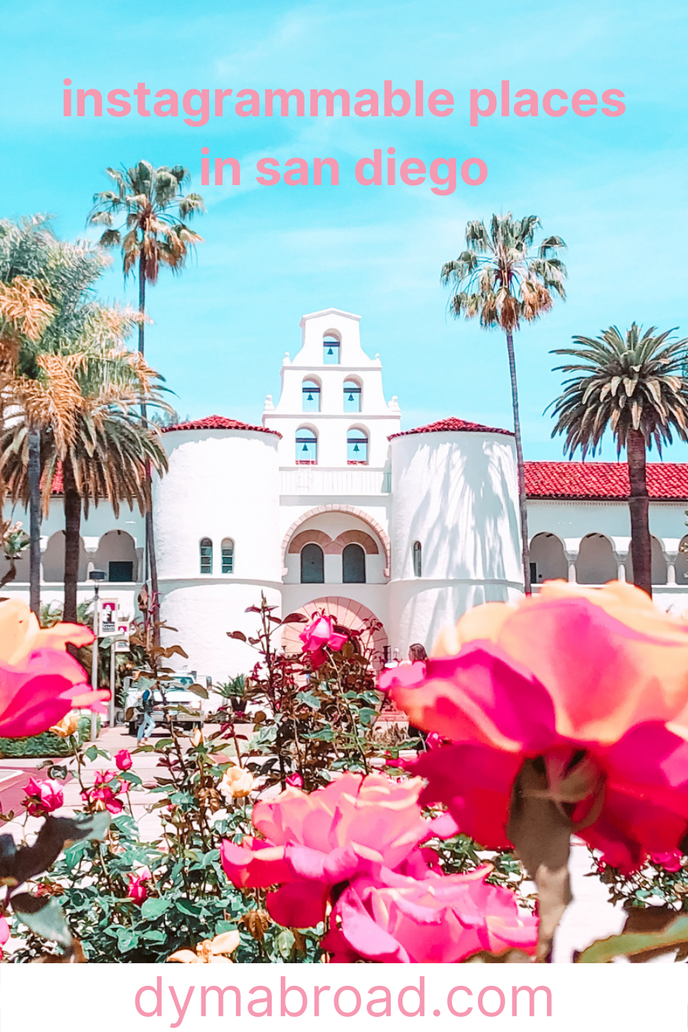Instagrammable places in San Diego second Pinterest image