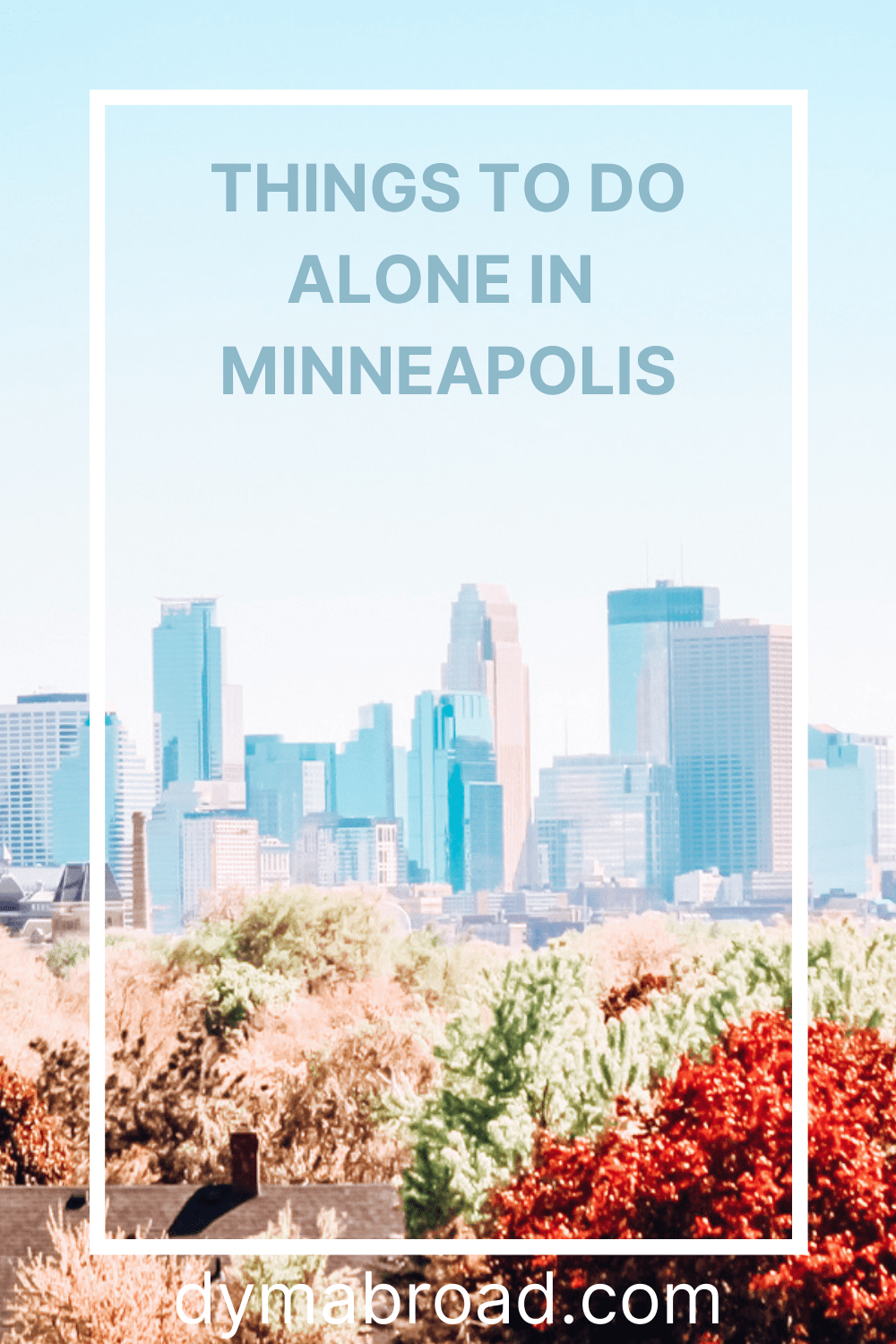 Things to do alone in Minneapolis Pinterest image