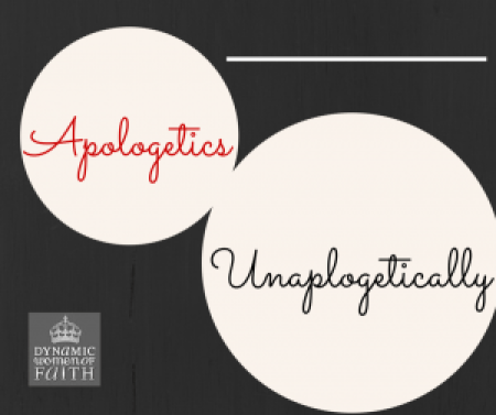 ApologeticsUnapolgetically