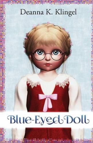 Book Review: Blue-Eyed Doll by Deanna K. Klingel
