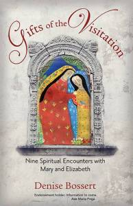 Gifts of the Visitation by Denise Bossert