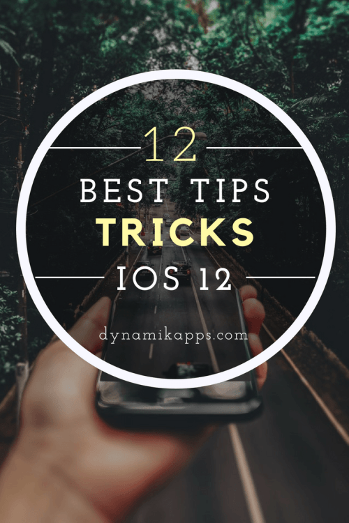 Best iOS 12 Tips and Tricks