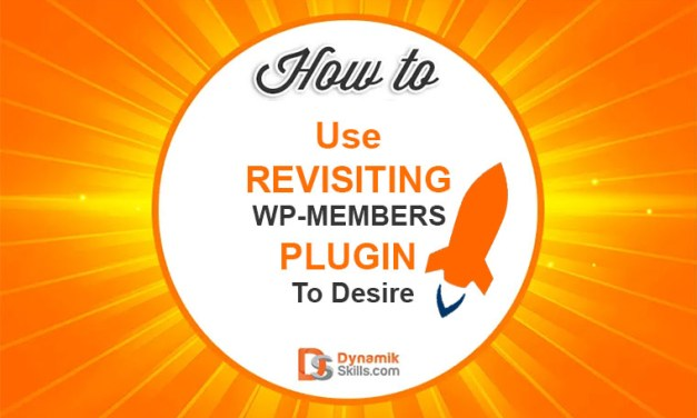 How To Use REVISITING WP-MEMBERS PLUGIN To Desire