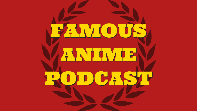 Famous Anime Podcast – 2003