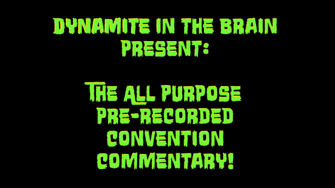 Episode 256 – All Purpose, Pre-Recorded Convention Commentary