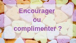 10 idées d'encouragements qui donnent du courage