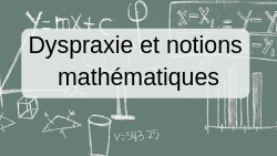 Dyspraxie et notions mathématiques