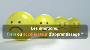 Les émotions, frein ou accélérateur d'apprentissage ?