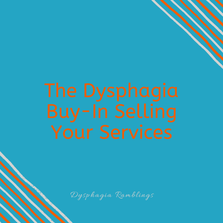The Dysphagia Buy-In:  Selling Your Services