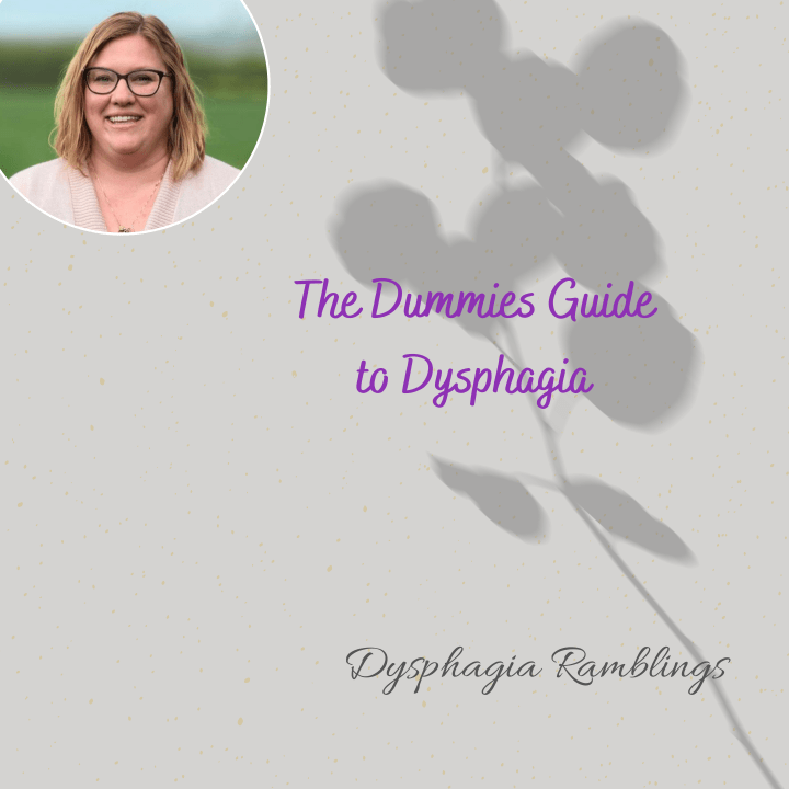 The Dummies Guide to Dysphagia