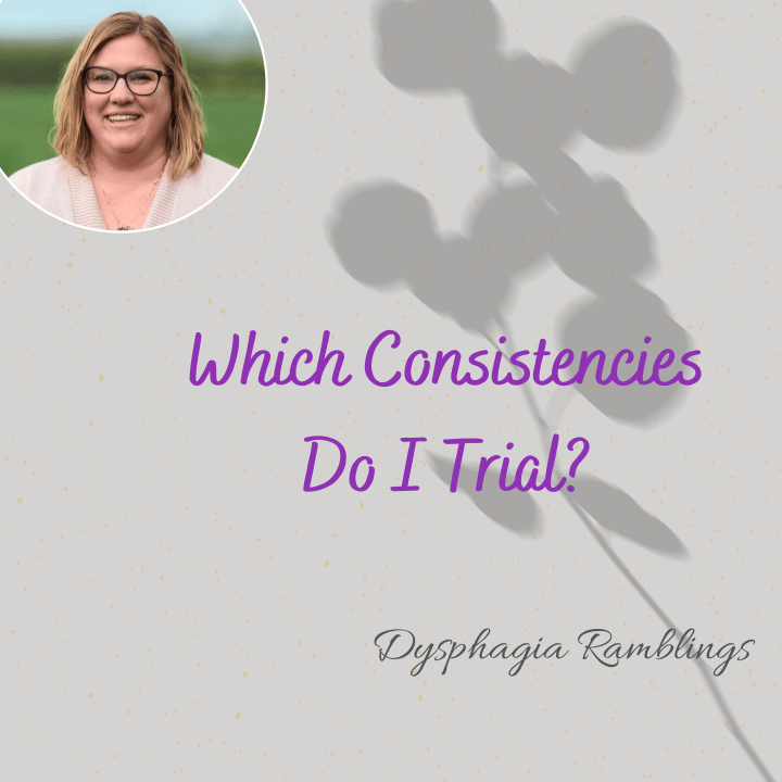 Which Consistencies Do I Trial?