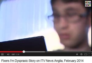 Fixers-Living with dyspraxia, on ITV Anglia February 2014