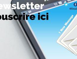 Newsletter DZALEU.COM : abonnez-vous pour ne rien manquer de notre actualité et exclusivités !