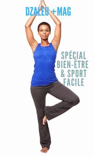 Dzaleu +Mag spécial Bien-être & Sport facile