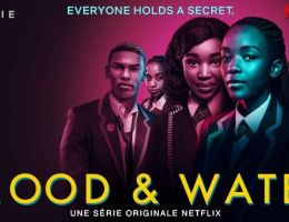 Blood and Water, 2ème série africaine de Netflix se passe en Afrique du Sud