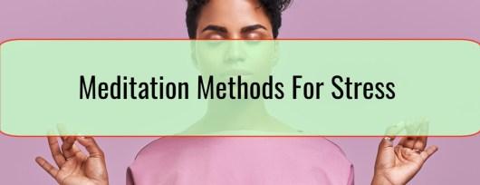 Meditation Methods For Stress