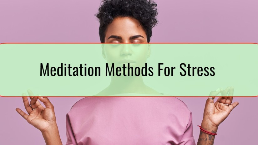 Meditation Methods For Stress