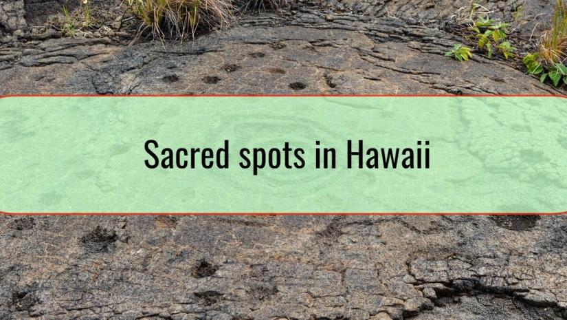 Sacred spots in Hawaii