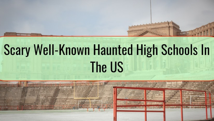 Scary Well-Known Haunted High Schools In The US